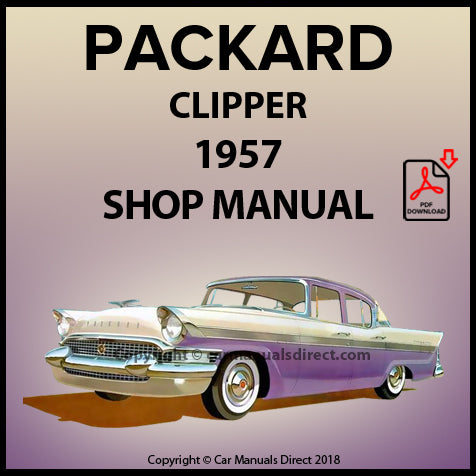 Packard Clipper Town Sedan | Clipper Country Sedan Station Wagon | 1957 Shop Manual | carmanualsdirect