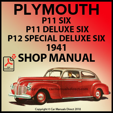PLYMOUTH 1941 P11 Six, DeLuxe Six and P12 Super DeLuxe Six Shop Manual