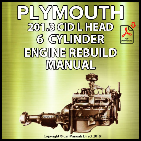 PLYMOUTH 201.3 CID L Head Inline 6 Engine Rebuild Manual | carmanualsdirect