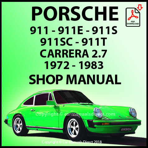 Porsche 911, Porsche 911 E, Porsche 911 S, Porsche 911 SC, Porsche 911 T, Porsche 911 Carrera 2.7 1972-1983 Shop Manual | carmanualsdirect