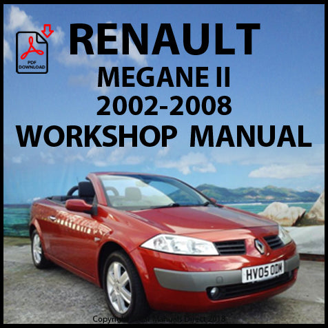 RENAULT Megane 2 2002-2008 Workshop Manual | carmanualsdirect