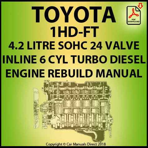Toyota 1HD-FT 4.2 Litre 6 Cylinder Turbo Diesel Engine Rebuild Shop Manual | carmanualsdirect
