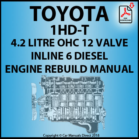 Toyota 1HD-T 4.2 Litre OHC Diesel Engine Rebuild Shop Manual | carmanualsdirect
