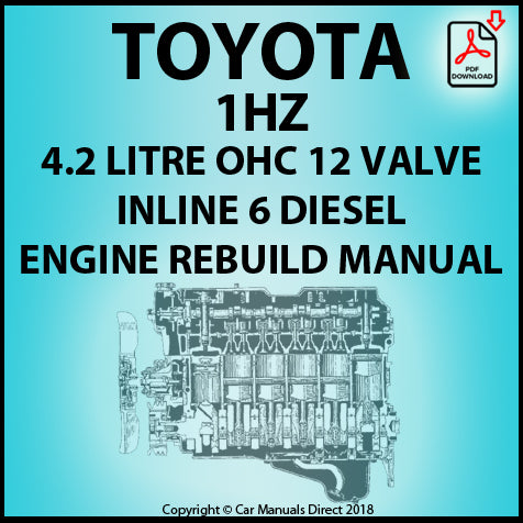 Toyota 1HZ 4.2 Litre OHC Diesel Engine Rebuild Shop Manual | carmanualsdirect