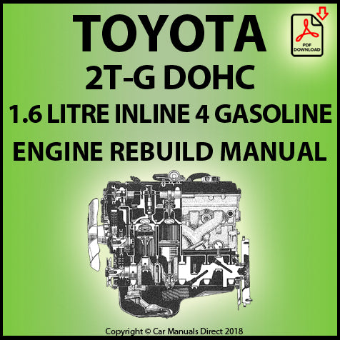 Toyota 2T-G 1.6 Litre DOHC 4 Cylinder Gasoline Engine Rebuild Shop Manual | carmanualsdirect