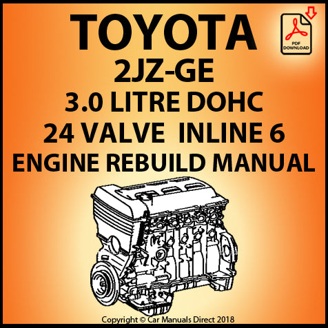 Toyota 2JZ-GE 3.0 Litre DOHC 24 Valve Inline 6 Engine Rebuild Shop Manual | carmanualsdirect