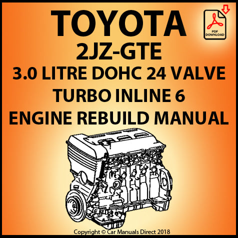 Toyota 2JZ-GTE 3.0 Litre Turbo DOHC 24 Valve Inline 6 Engine Rebuild Shop Manual | carmanualsdirect