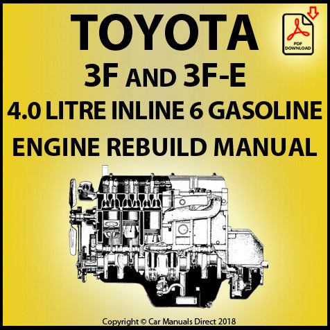 Toyota 3F and 3F-E 4.0 Litre Inline 6 Cylinder Petrol Engine Rebuild Shop Manual | carmanualsdirect