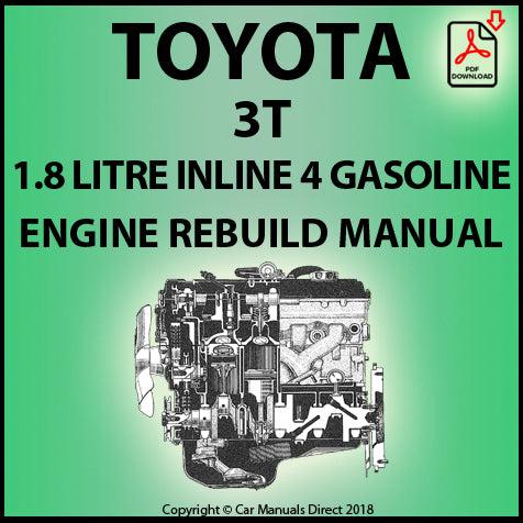 Toyota 3T 1.8 Litre 4 Cylinder Gasoline Engine Rebuild Shop Manual | carmanualsdirect