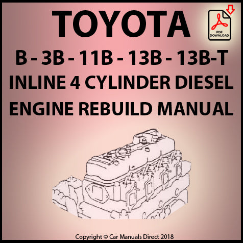 Toyota B | 3B | 11B | 13B | 13B-T | 4 Cylinder Diesel Engine Rebuild Workshop Manual | carmanualsdirect