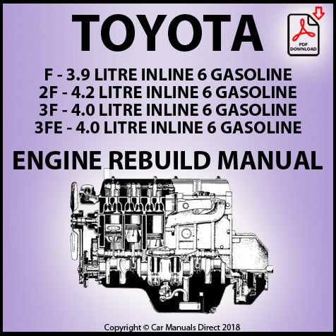 Toyota F, 2F, 3F, 3FE 6 Cylinder Petrol Engine Rebuild Shop Manual | carmanualsdirect