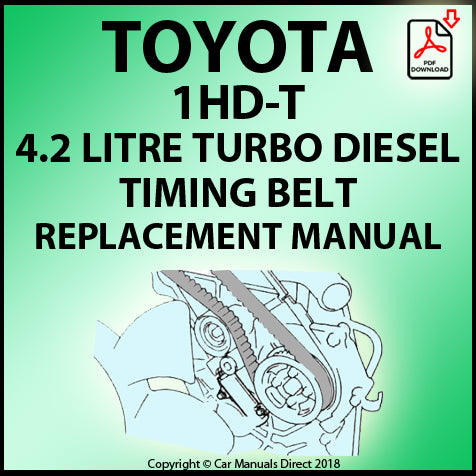 Toyota 1HD-T 4.2 Litre 6 Cylinder Turbo Diesel Timing Belt Replacement Manual | carmanualsdirect