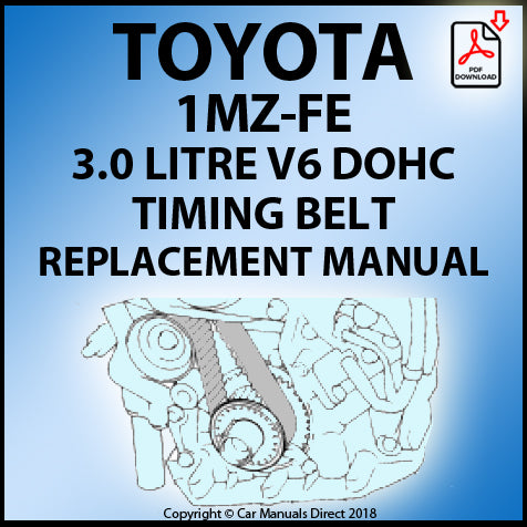 Toyota 1MZ-FE 3.0 Litre V6 Timing Belt Replacement Shop Manual | carmanualsdirect