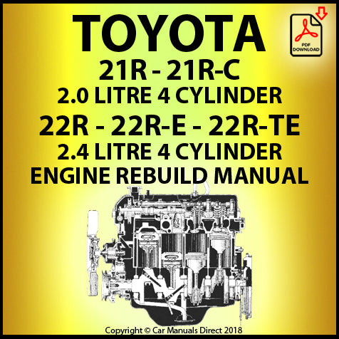 Toyota 21R, 21R-C, 22R, 22R-E, 22R-TE 4 Cylinder Petrol Engine Rebuild Workshop Manual | carmanualsdirect