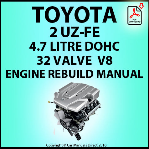 Toyota 2UZ-FE 4.7 Litre DOHC 32 Valve V8 Engine Rebuild Shop Manual | carmanualsdirect