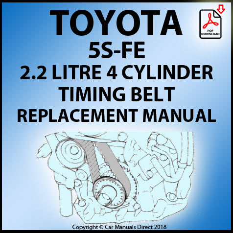 Toyota 5S-FE 2.2 Litre 4 Cylinder Timing Belt Replacement Shop Manual | carmanualsdirect