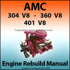 AMC 304, 360 & 401 V8 Engine Overhaul Service Manual