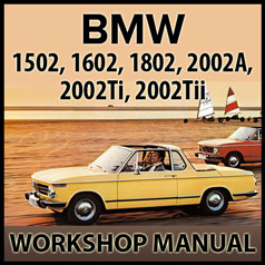 BMW 1502, 1602, 1802, 2002 1968-1976 Workshop Manual