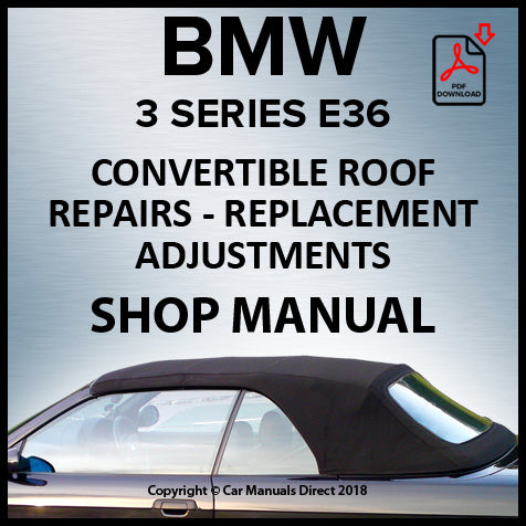 BMW E36 Electric Convertible Top Repair Manual | carmanualsdirect