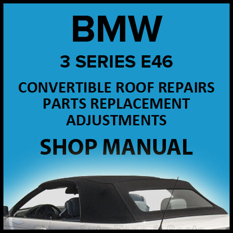 BMW E46 318Ci, 320Cd, 320Ci, 323Ci, 325Ci, 330Ci, 330Cd, M3 Convertible Roof Repair Manual | carmanualsdirect