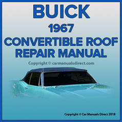 BUICK LeSabre, Wildcat, Electra, GS400, Skylark 1967 Convertible Roof Service and Repair Manual