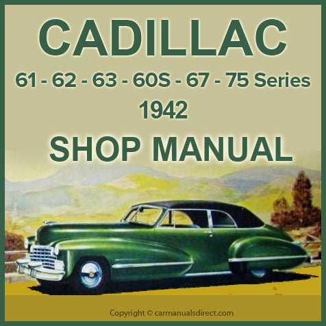 CADILLAC 1942 Series 60S, 61, 62, 63, 67 and 75 Factory Shop Manual | carmanualsdirect