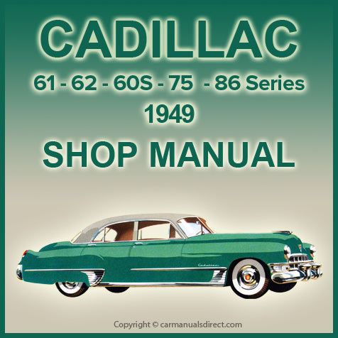 CADILLAC 1949 Series 60S, 61, 62, 75 and 86 Factory Shop Manual | carmanualsdirect