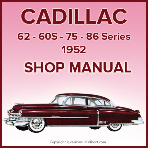 CADILLAC 1952 Series 60S, 62, 75 and 86 Factory Shop Manual | carmanualsdirect
