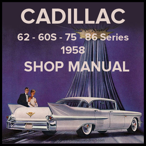 CADILLAC 1958 Series 60S, 62, 75 and 86 Factory Shop Manual | carmanualsdirect