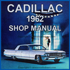 CADILLAC 1962 Sixty-Two, DeVille, Eldorado, Fleetwood Factory Shop Manual