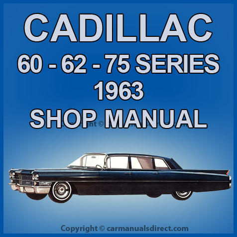 CADILLAC 1963 Series 60, 62 and 75 Factory Shop Manual | carmanualsdirect