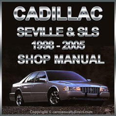 CADILLAC Seville and SLS 1998-2005 Workshop Manual