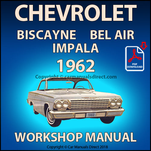 CHEVROLET Bel Air, Biscayne, Impala 1962 Factory Shop Manual | carmanualsdirect