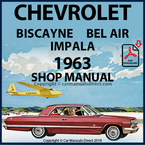 CHEVROLET Bel Air, Biscayne, Impala 1963 Factory Shop Manual | carmanualsdirect