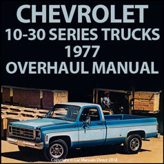 CHEVROLET C10, C20, C30 Series Light Trucks 1977 Overhaul Shop Manual