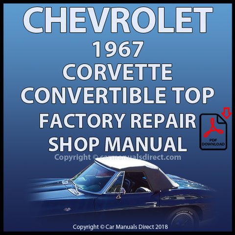 Chevrolet Corvette 1967 Convertible Roof Service and Repair Manual | carmanualsdirect