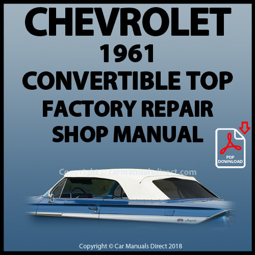 CHEVROLET 1961 Impala Convertible Roof Factory Service and Repair Manual | carmanualsdirect