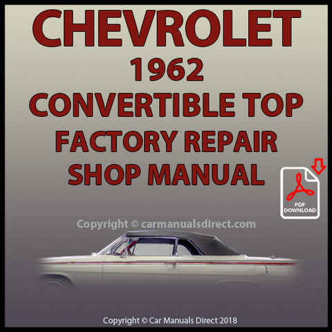 CHEVROLET 1962 Impala Convertible Roof Factory Service and Repair Manual | carmanualsdirect