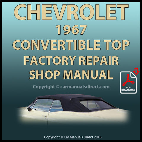 Chevrolet 1967 Convertible Top Factory Service and Repair Manual | carmanualsdirect