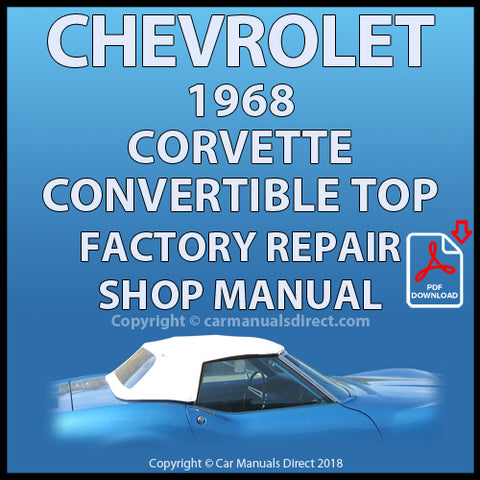 Chevrolet 1968 Corvette Convertible Roof Service and Repair Manual | carmanualsdirect