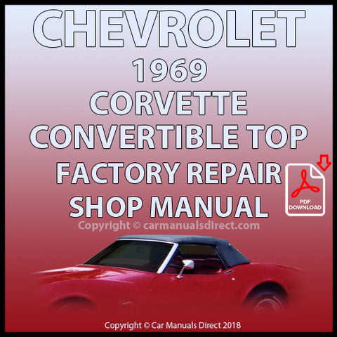 Chevrolet 1969 Corvette Convertible Roof Service and Repair Manual | carmanualsdirect