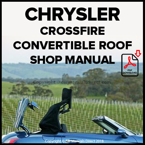 CHRYSLER Crossfire Convertible Roof Maintenance and repair Shop Manual | carmanualsdirect