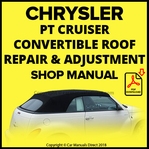 CHRYSLER PT Convertible Roof Maintenance and replacement Shop Manual | carmanualsdirect