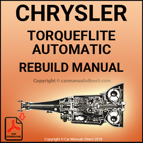 CHRYSLER Torqueflite Automatic Transmission Service and Rebuild Shop Manual | carmanualsdirect