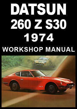 DATSUN 260 Z S30 Series 1974 Workshop Manual | carmanualsdirect