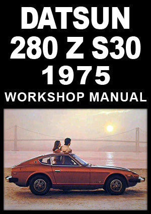 DATSUN 280 Z S30 Series 1975 Workshop Manual | carmanualsdirect