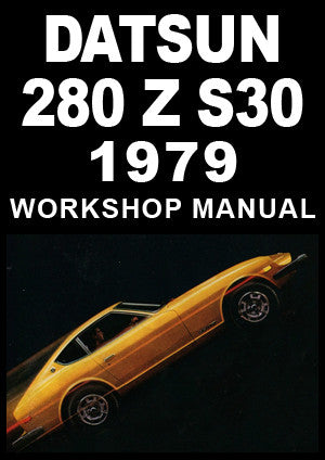 DATSUN 280 Z S30 Series 1979 Workshop Manual | carmanualsdirect