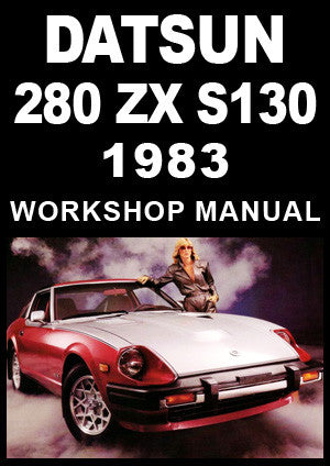 DATSUN 280 ZX S130 Series 1983 Workshop Manual