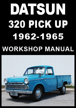 DATSUN 320 Pick Up 1962-1965 Workshop Manual