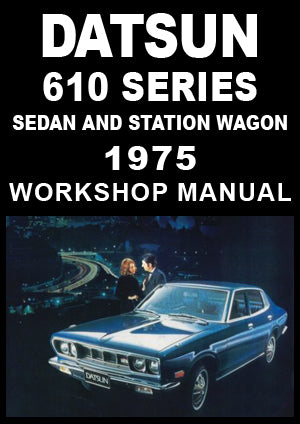 DATSUN 610 Sedan and Station Wagon 1975 Shop Manual | carmanualsdirect